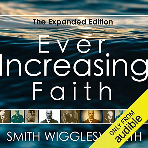 Ever Increasing Faith: The Expanded Edition audiobook cover art