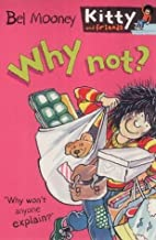 Why Not? (Kitty & Friends) by Bel Mooney (2002-08-01)