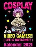 Cosplay And Video Games Kalender 2021: Anime Gamerin - Gamer Kalender Terminplaner Buch - Jahreskalender - Wochenkalender - Jahresplaner
