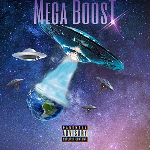 Mega Boost (feat. Mariux & Bleedem) [Explicit]
