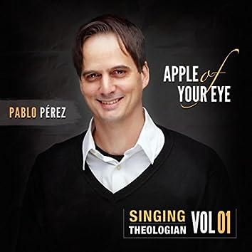 Apple of Your Eye (Singing Theologian Vol. 1)