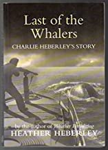Last of the whalers: Charlie Heberley's story