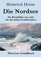 Die Nordsee (Grossdruck): Die Reisebilder von 1826 mit den beiden Gedichtzyklen