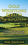 Golf Whistling Straits – The Irish Course (Golf in Eastern Wisconsin Book 2)