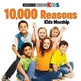 10,000 Reasons Kids Worship