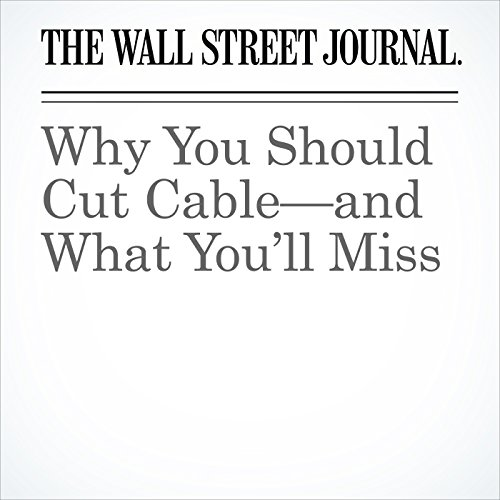 Why You Should Cut Cable—and What You'll Miss copertina