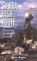 Sierra High Route: Traversing Timberline Country by Steve Roper(1997-04-30)