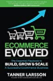 Ecommerce Evolved: The Essential Playbook To Build
