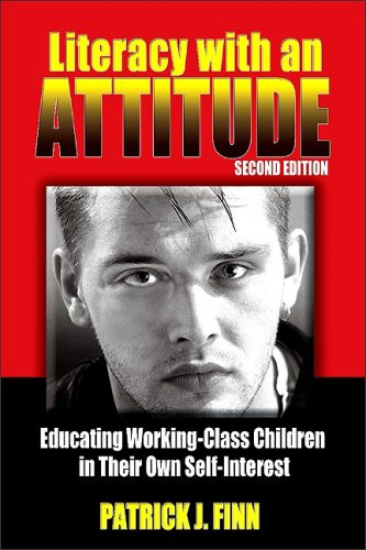 Literacy with an Attitude, Second Edition: Educating Working-Class Children in Their Own Self-Interest