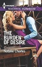 The Burden of Desire (Harlequin Romantic Suspense) by Natalie Charles (2014-03-04)