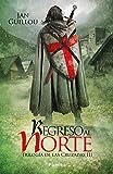 Regreso al Norte: Trilogía de las Cruzadas III (Histórica)