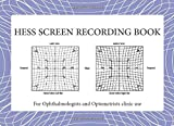 Hess Screen recording book for ophthalmologists and optometrists clinic use: Ophthalmology book to record squint patients' results of Hess screen , ... back and easy to separate pages  notebook