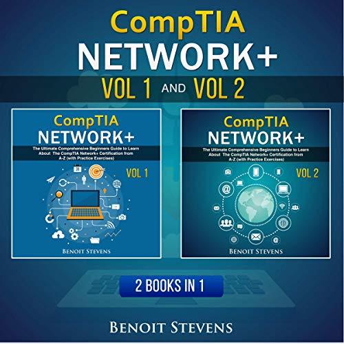 CompTIA Network+: 2 Books in 1 Audiobook By Benoit Stevens cover art