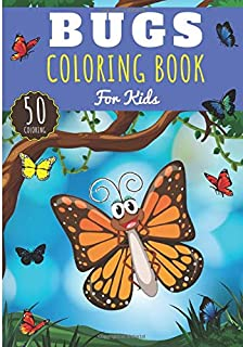 Bugs Coloring Book: For Kids Girl & Boy | Kids Coloring Book with 50 Unique Pages to Color Insects, Bugs, Butterflies, Dra...