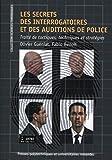 Les secrets des interrogatoires et des auditions de police - Traité de tactiques, techniques et stratégies.