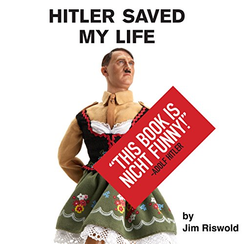 Hitler Saved My Life audiobook cover art