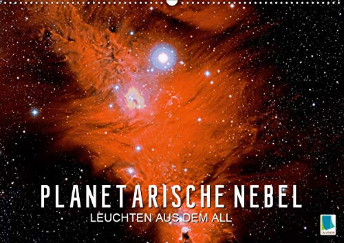 Planetarische Nebel – Leuchten aus dem All (Wandkalender 2021 DIN A2 quer)