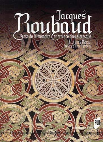 Jacques Roubaud : Prose de la mémoire et errance chevaleresque