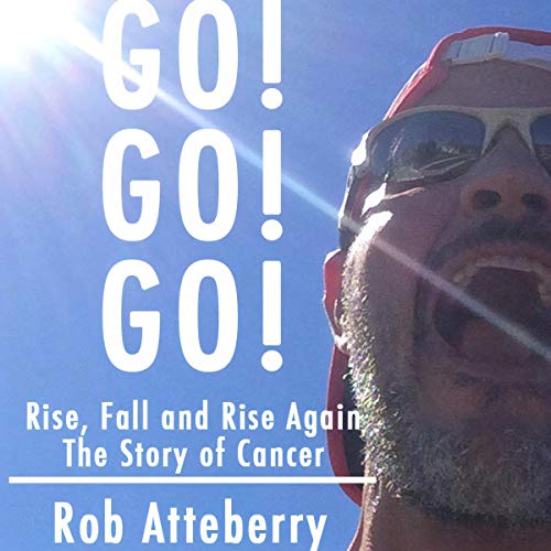 Download Go! Go! Go!: Rise, Fall, and Rise Again: The Story of Cancer audio book