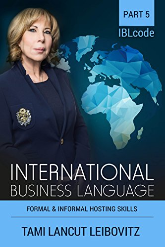 Formal & Informal Hosting Skills (INTERNATIONAL BUSINESS LANGUAGE CODE Book 5) (English Edition)