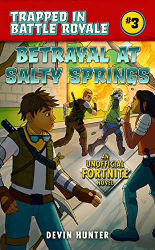 Betrayal at Salty Springs: An Unofficial Fortnite Novel (Trapped In Battle Royale Book 3) (English Edition)