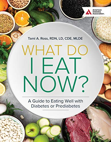 What Do I Eat Now? 3rd Edition: A Guide to Eating Well with Diabetes or Prediabetes