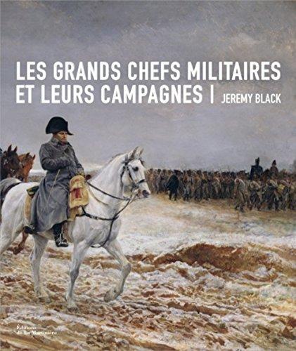 Les grands chefs militaires et leurs campagnes