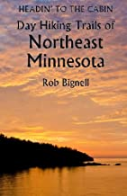 Headin' to the Cabin: Day Hiking Trails of Northeast Minnesota