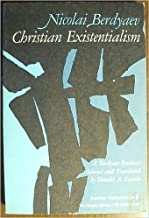 Christian Existentialism: A Berdyaev Synthesis