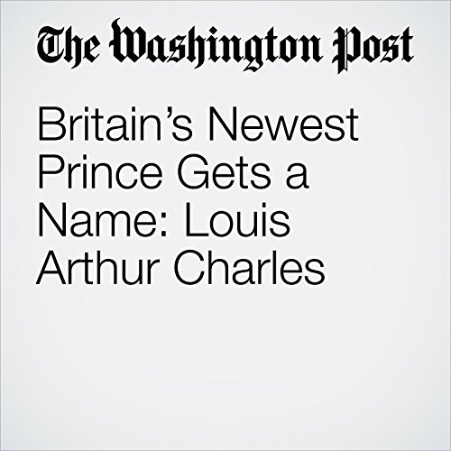 Britain's Newest Prince Gets a Name: Louis Arthur Charles copertina