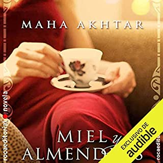 Miel y almendras [Honey and Almonds]                   By:                                                                                                                                 Maha Akhtar,                                                                                        Enrique Alda - translator                               Narrated by:                                                                                                                                 Maria del Carmen Siccardi                      Length: 16 hrs and 12 mins     22 ratings     Overall 4.2