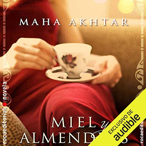 Miel y almendras [Honey and Almonds] audiobook cover art