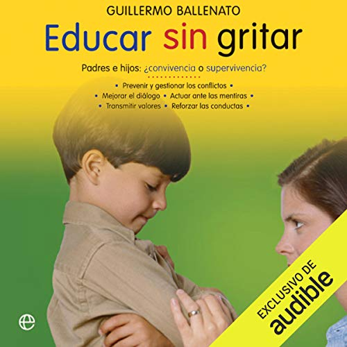 Educar sin gritar [Educate Without Shouting] (Narración en Castellano) audiobook cover art