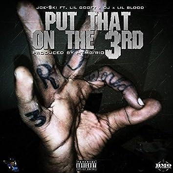 Put That on the 3rd (feat. Lil Goofy, DJ & Lil Blood)