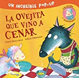 La ovejita que vino a cenar (pop-up): Un increíble pop-up con solapas y desplegables (Cuentos infantiles)