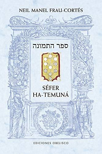 Séfer Ha-Temuná: El libro de la figura (Cábala y judaísmo)