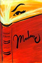 Madame: A Novel by Antoni Libera (April 01,2000)