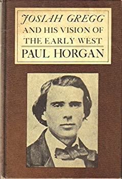 Josiah Gregg and His Vision of the Early West 0374180172 Book Cover