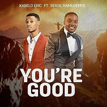 You're Good (feat. Serge Iyamuremye)