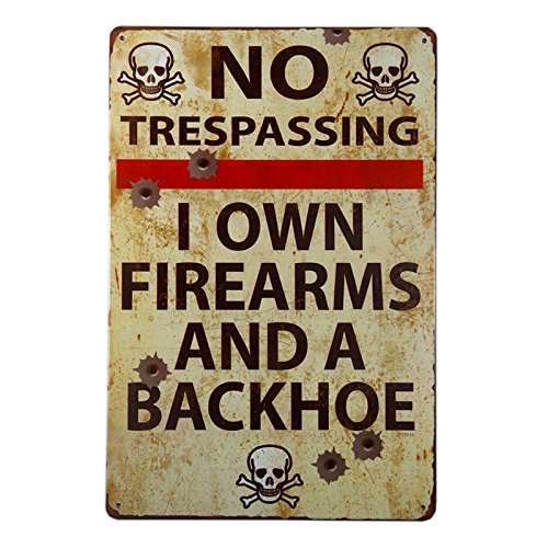 dingleiever-Vintage Metal Gun Sign No Trespassing Firearms Sign-I Own Firearms and A Backhoe