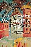 Un esorcista racconta: Presentazione di P. Candido Amantini (Padre Amorth Vol. 2)