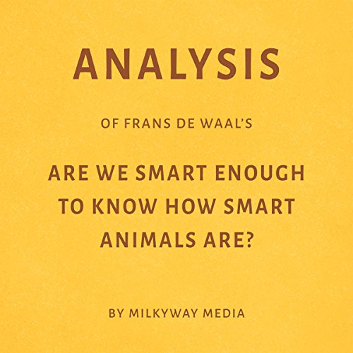 Analysis of Frans de Waal's Are We Smart Enough to Know How Smart Animals Are? Titelbild