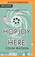 Hopjoy Was Here (Flaxborough Mystery)
