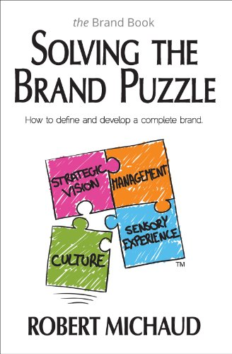 Solving the Brand Puzzle: How to Define and Develop a Complete Brand (English Edition)
