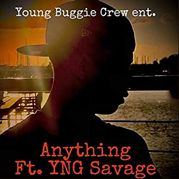 Anything (feat. YNG Savage)