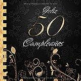 Feliz 50 Cumpleaños: Libro de Visitas I Elegante Encuadernación en Oro y Negro I Para 30 personas I Para Deseos escritos y las Fotos más bellas I Idea de regalo de 50 años