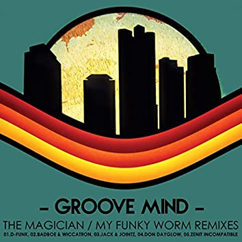 The Magician / My Funky Worm - Remixes