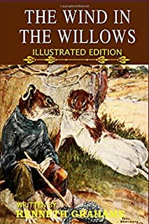 The Wind In The Willows: Friendship Story of Toad, Rat, Mole, and Badger (Illustrated Edition)