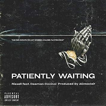 Patiently Waiting (feat. Deeman Davinci)
