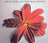 Songtexte von Jeremy Fisher - Goodbye Blue Monday